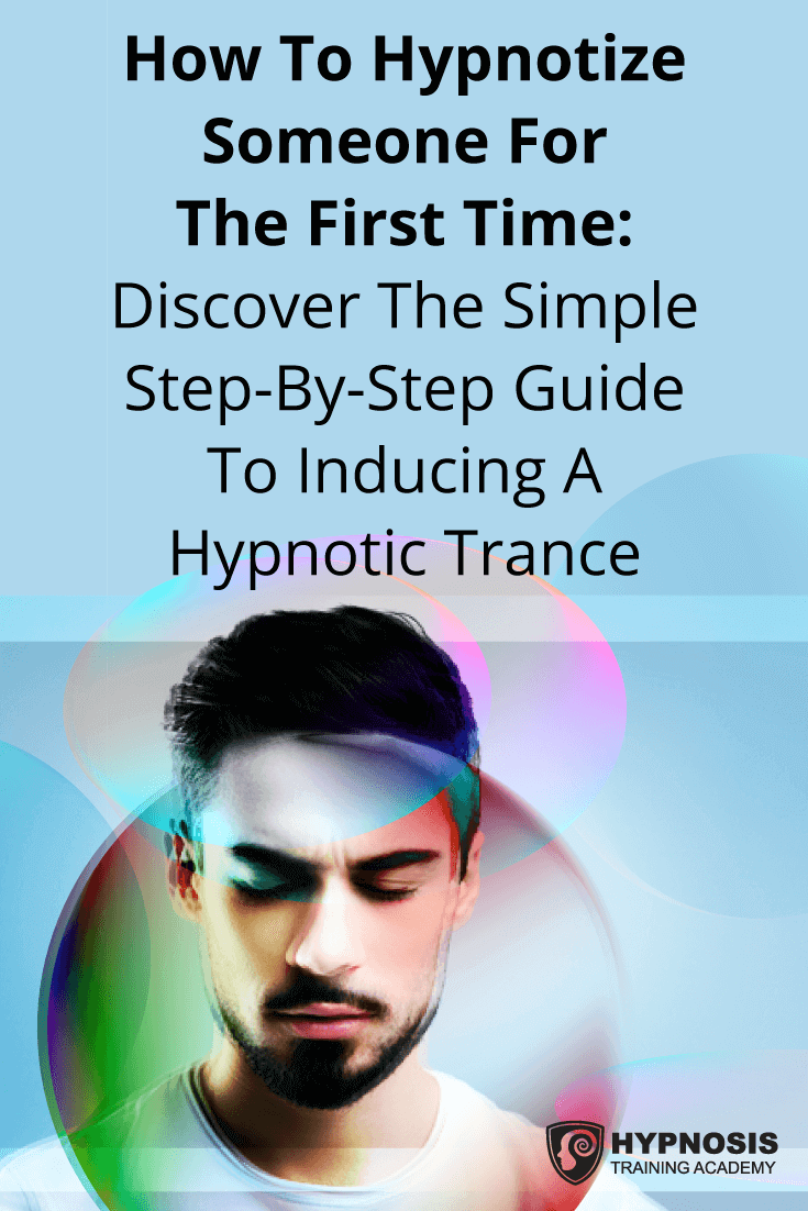 How To Hypnotize Someone For The First Time Your Step By Step Guide Learn Hypnosis Hypnotic Hypnosis
