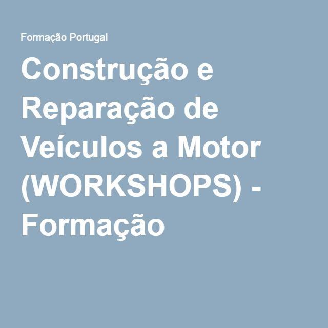 Construção e Reparação de Veículos a Motor (WORKSHOPS) - Formação