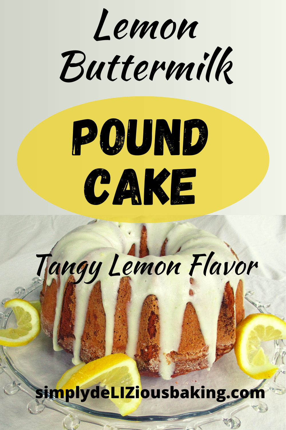 Easy Southern Lemon Pound Cake Simply Delizious Baking Recipe In 2020 Lemon Desserts Lemon Buttermilk Pound Cake Best Lemon Dessert Recipe