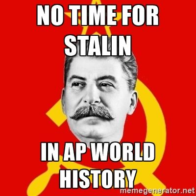 c30729841fd3a28a892ed0e99d2af9c7 stalin says no time for stalin in ap world history history is