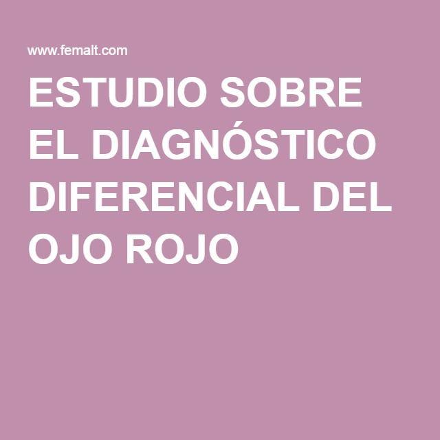ESTUDIO SOBRE EL DIAGNÓSTICO DIFERENCIAL DEL OJO ROJO