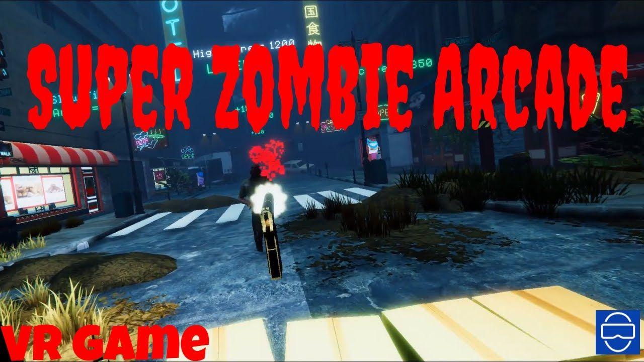 Super Zombie Arcade VR wave shooter Arcade, Waves, Super