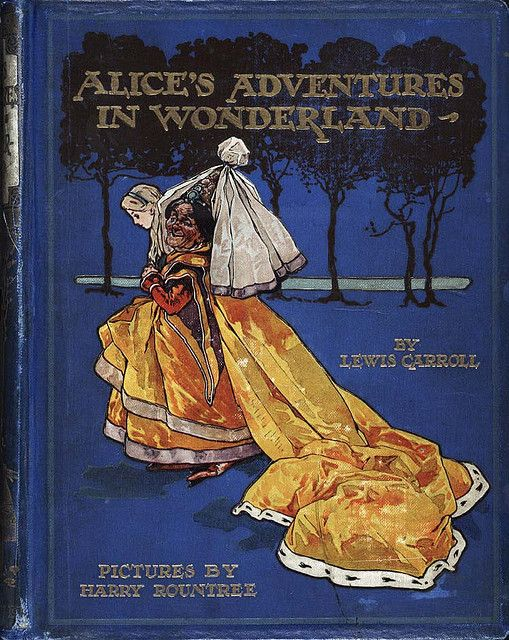 Alice's Adventures in Wonderland (Illustrator: Rountree: 1908) cover by Toronto Public Library Special Collections, via Flickr