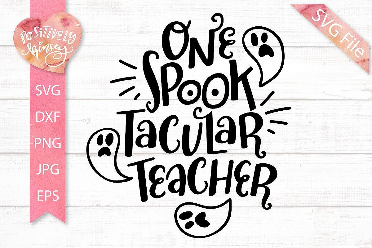 Download One Spooktacular Teacher SVG - Funny Teacher Halloween SVG ...
