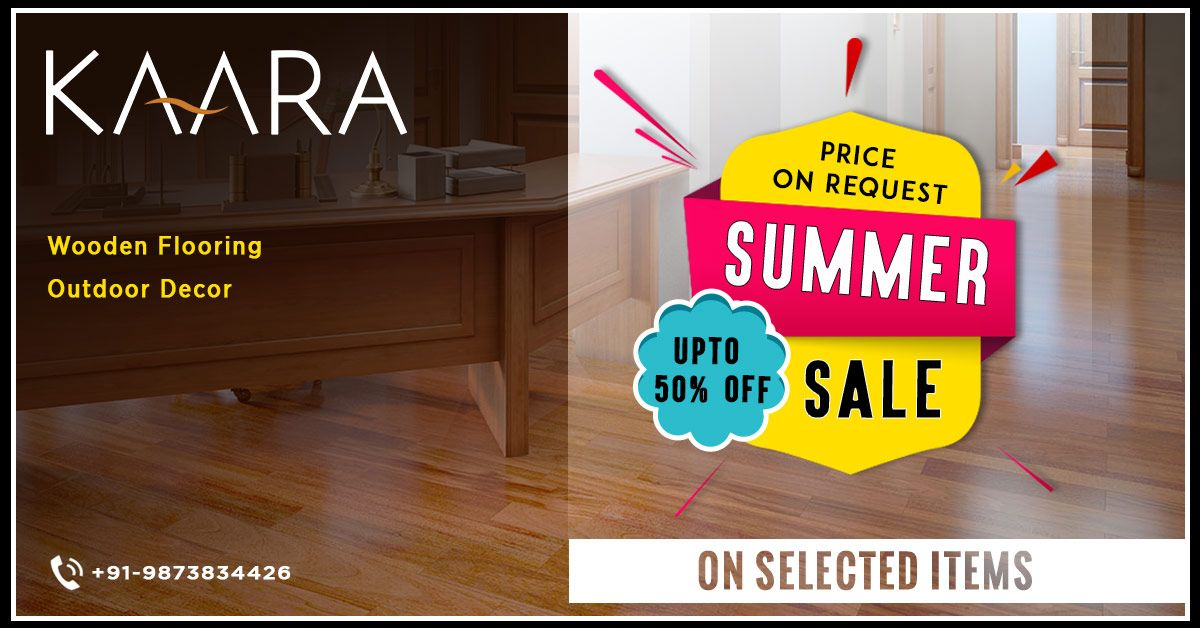 Summer Sale is here. KAARA brings you discounted sale upto 50% off on selected range of Wooden Flooring and Outdoor Decor. To buy, call us at +91-9873834426 OR mail your details at contact@kaaradecor.com #Summersale #sale #woodenflooring #outdoordecor #kaara #kaaradecor #discount