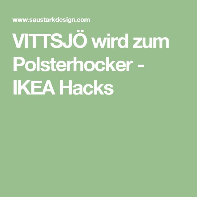 Polsterhocker Ikea vittsjö wird zum polsterhocker ikea hacks kunterbunt
