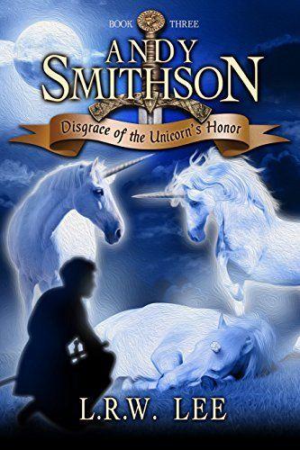 Disgrace of the Unicorn's Honor (Andy Smithson Book 3), http://www.amazon.com/dp/B00MR9OTD6/ref=cm_sw_r_pi_awdm_f7obub14B5B49