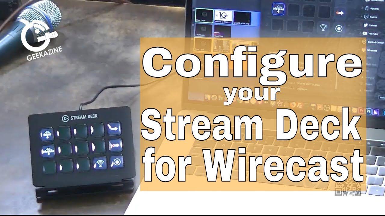 Configure the Elgato Stream Deck for Wirecast Elgato