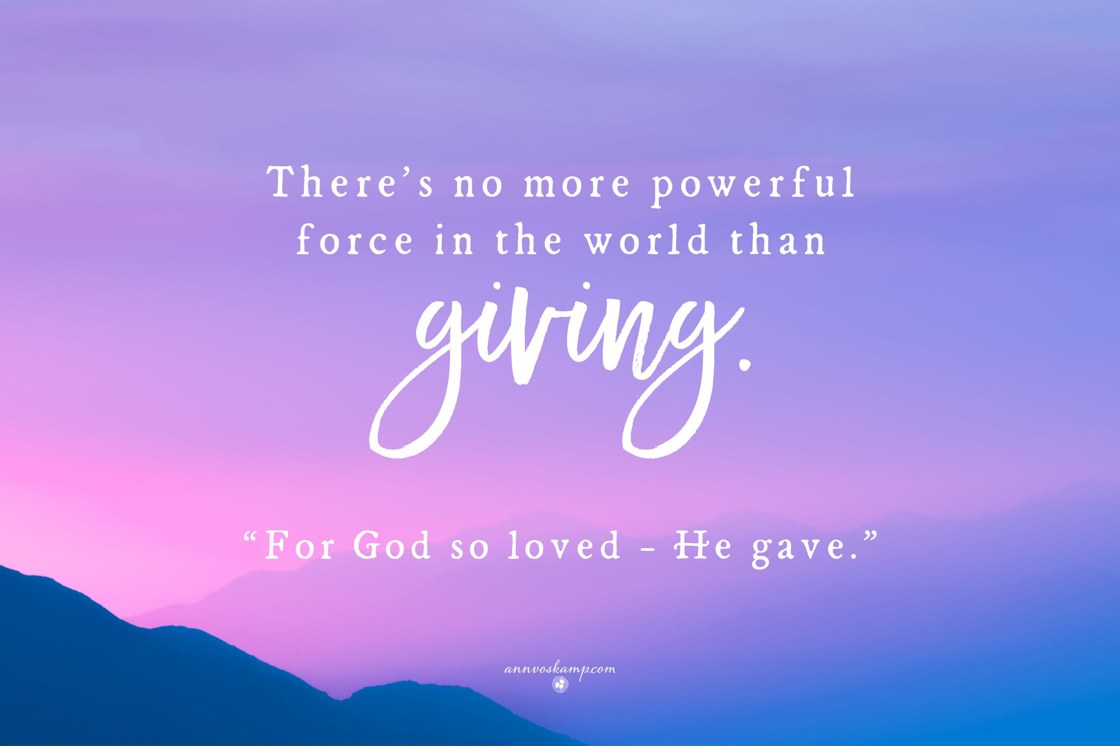 There S No More Powerful Force In The World Than Giving For God So Loved He Gave Lovely Quote Faith In God Words