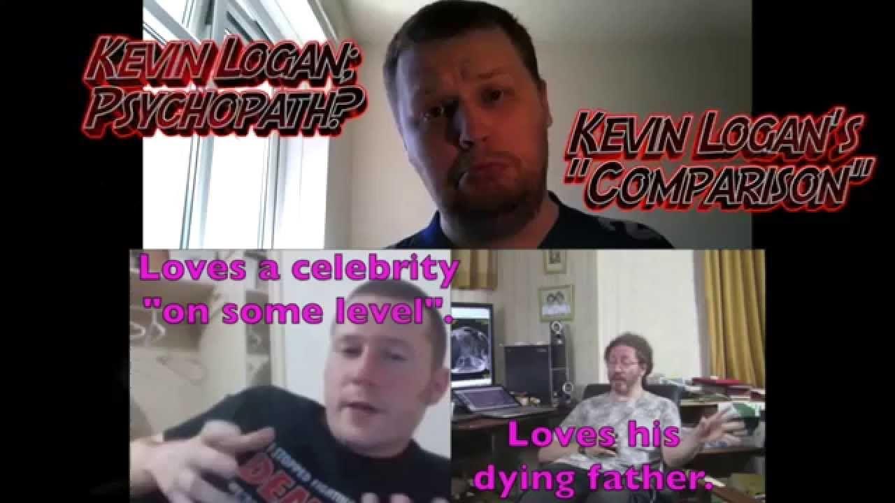Kevin Logan; Psychopath?