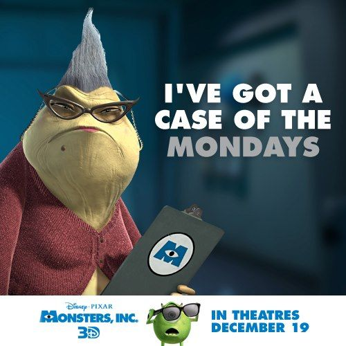 Roz has got a case of the Mondays. Monster's, Inc 3D in