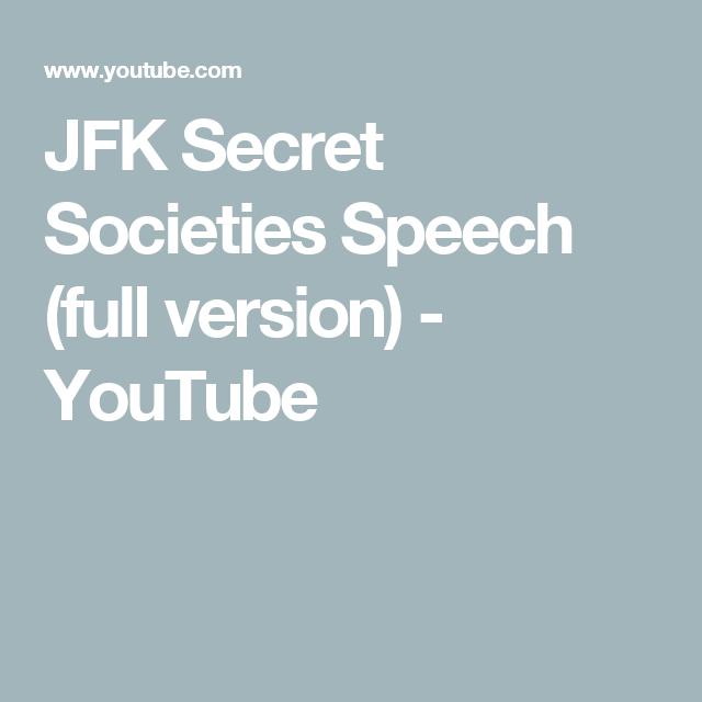 JFK Secret Societies Speech (full version) - YouTube