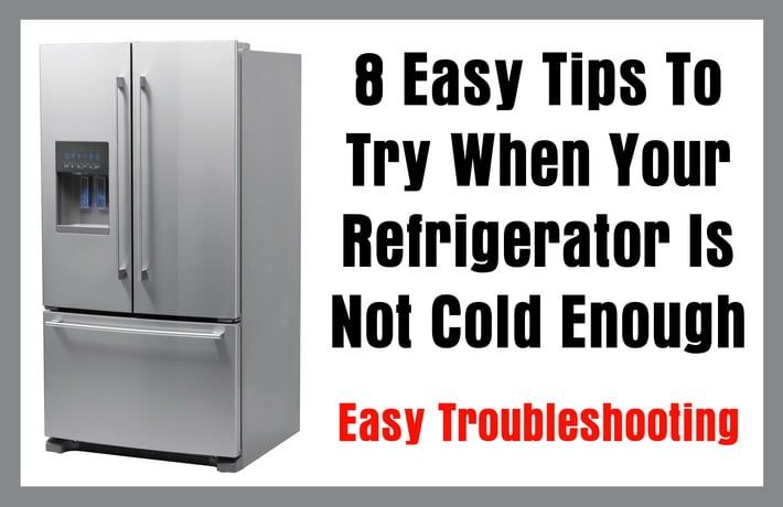 8 Easy Tips To Try When Your Refrigerator Is Not Cold