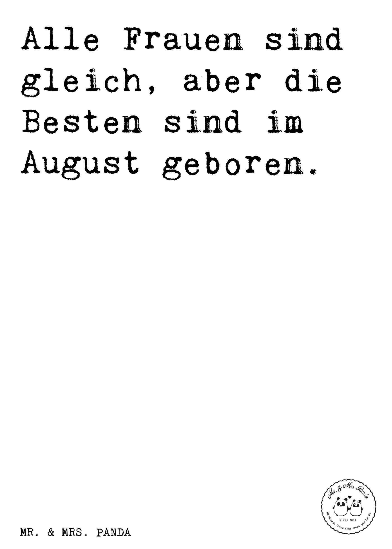Spruch Alle Frauen sind gleich aber Besten sind im August