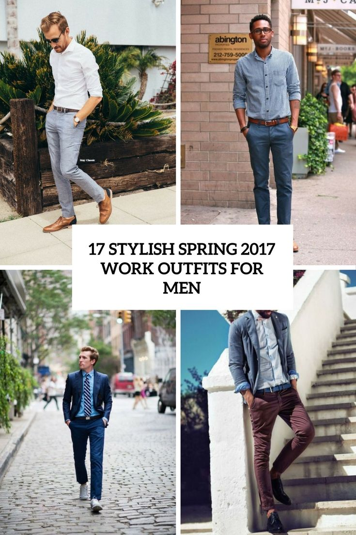 17 Stylish Spring 2017 Work Outfits For Men | Work outfits, Spring ...