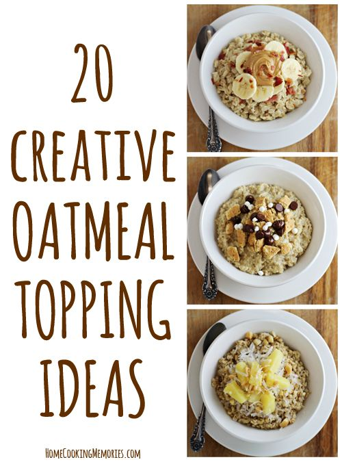 Don T Get Bored With Your Oatmeal Breakfast These Creative Oatmeal Topping Ideas That Will Have You Excited For You Oatmeal Toppings Breakfast Recipes Recipes