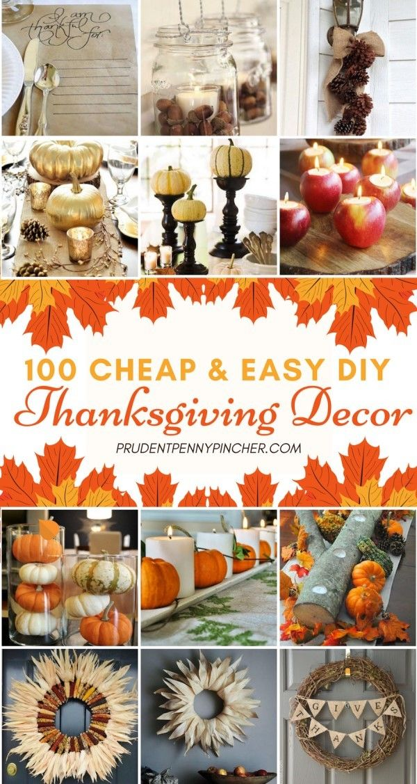 100 Cheap and Easy DIY Thanksgiving Decorations is part of Easy diy thanksgiving decorations - These cheap and easy Thanksgiving decorations will spruce up your home and your Thanksgiving table  There are Thanksgiving centerpieces, mantel displays, candles, wreaths, table settings and much more! These festive decorations are sure to impress your