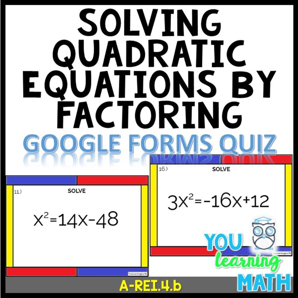 Solving Quadratic Equations By Factoring Google Forms Quiz 20 Problems Quadratics Quadratic Equation Solving Quadratic Equations [ 1000 x 1000 Pixel ]