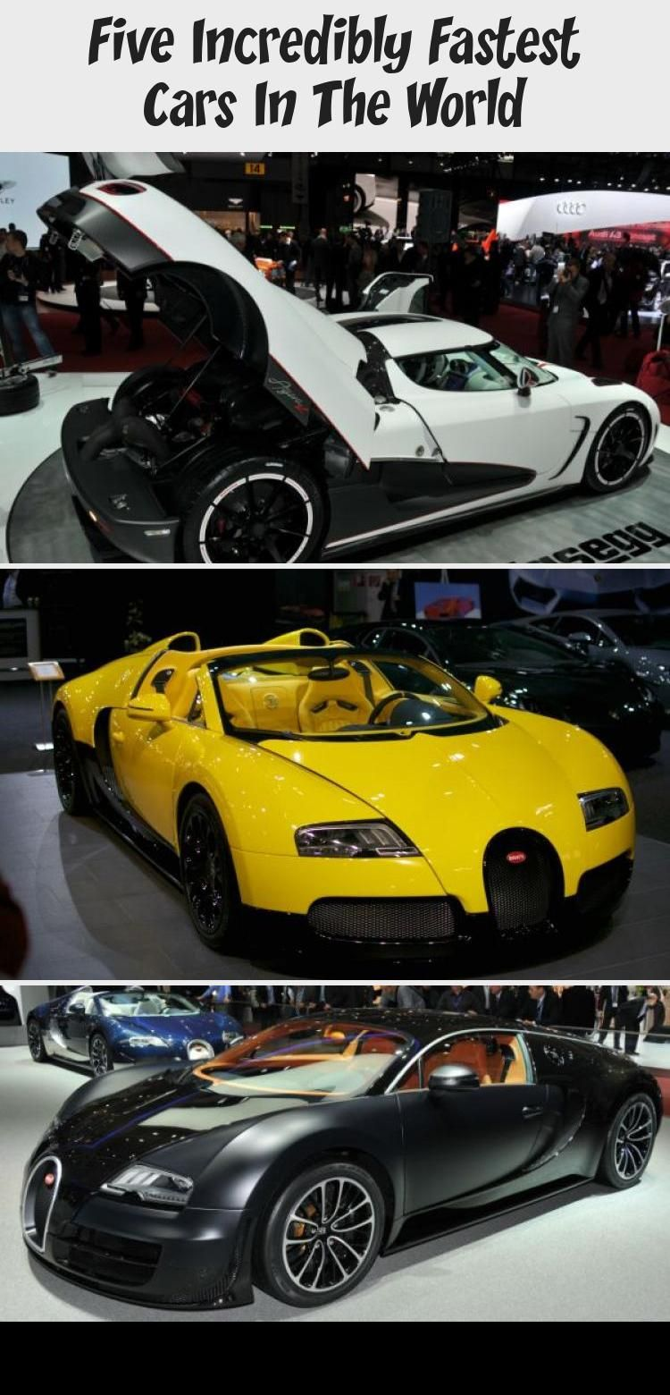 Five Incredibly Fastest Cars In The World Fast Cars Car In The World Car Ins