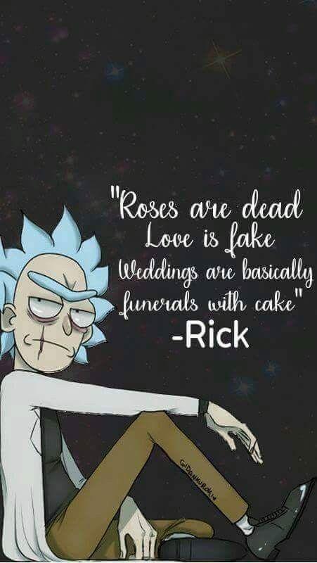 Las rosas son muertos. El amor es falso. Las bodas son básicamente funerales con pastel.