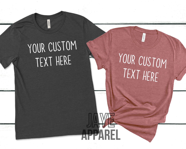 Custom Unisex Tshirt - Personalized Shirt - Mens Custom Shirt - Womens Custom Shirt - Custom Shirt - Personalized Shirt