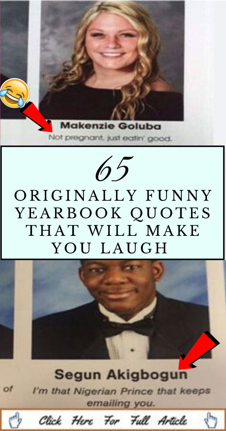 60 Hilariously Original Student Yearbook Quotes That Made Everyone Laugh Funny Yearbook Funny Yearbook Quotes Yearbook Quotes