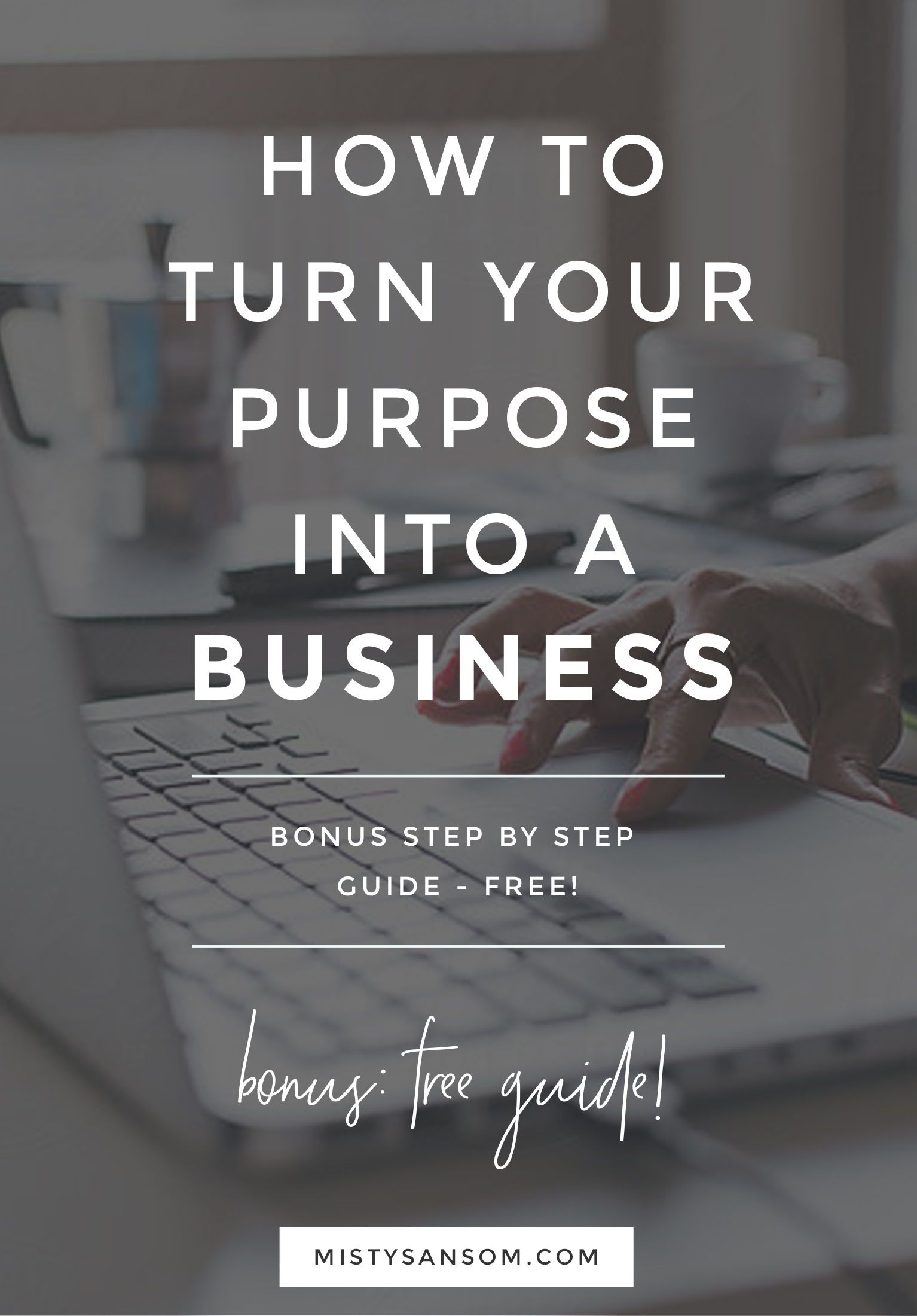 How To Turn Your Purpose Into A Business