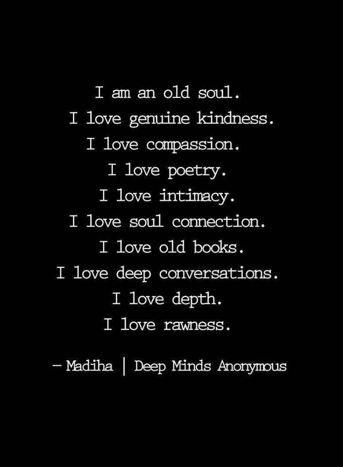 ❤️ I'm an old soul