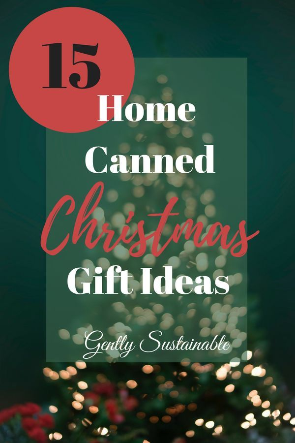 15 Home Canned Christmas Gift Ideas Sustainable Gardening