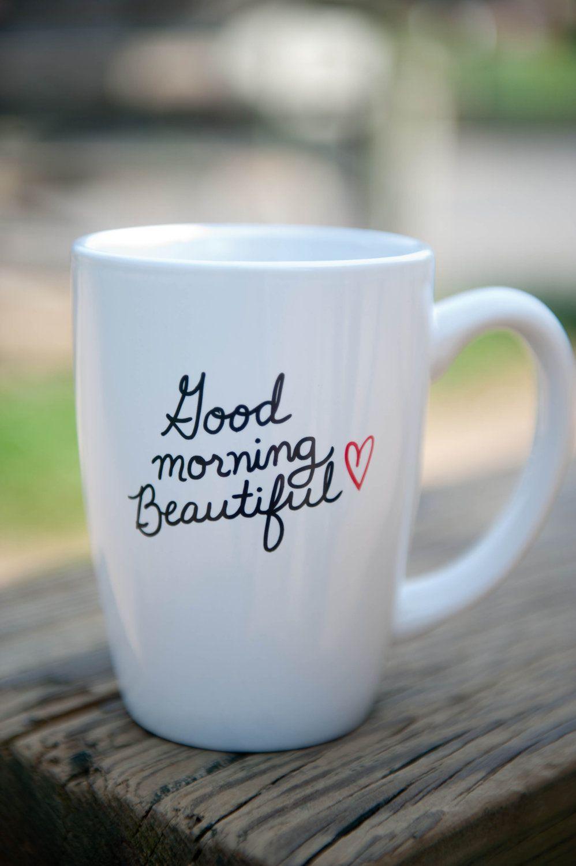 Good Morning Beautiful 14 Oz Coffee Mug 18 00 Via Etsy