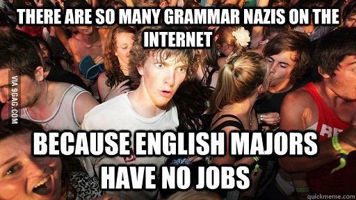 I Feel Sorry For You English Majors Sudden Clarity Clarence Humor I Laughed