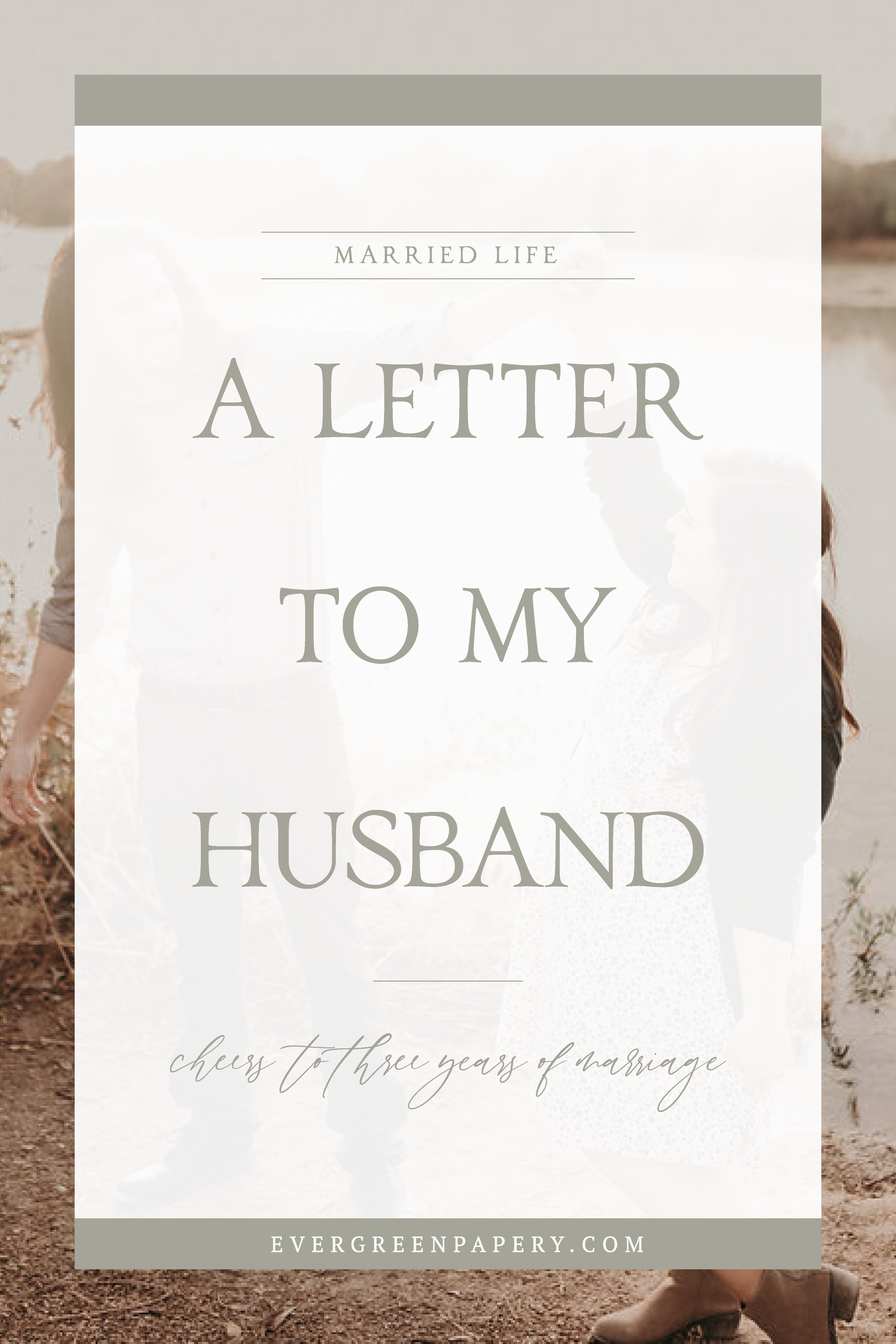Letter To My Husband Our Third Wedding Anniversary Marriage
