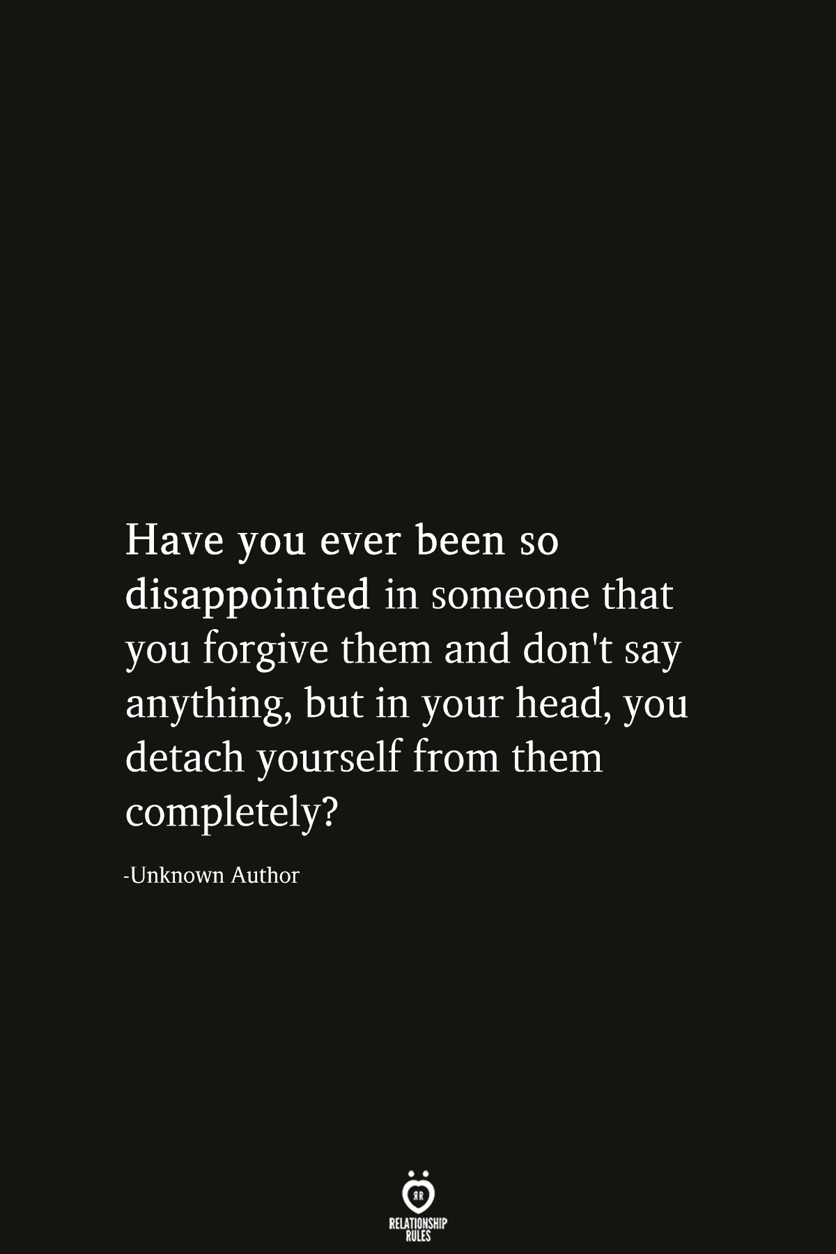 Have You Ever Been So Disappointed In Someone That You Forgive Them
