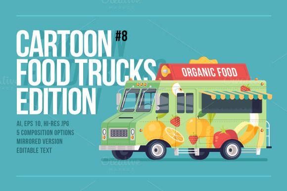 Cartoon Food Truck Organic Food Food Truck Food Truck Design