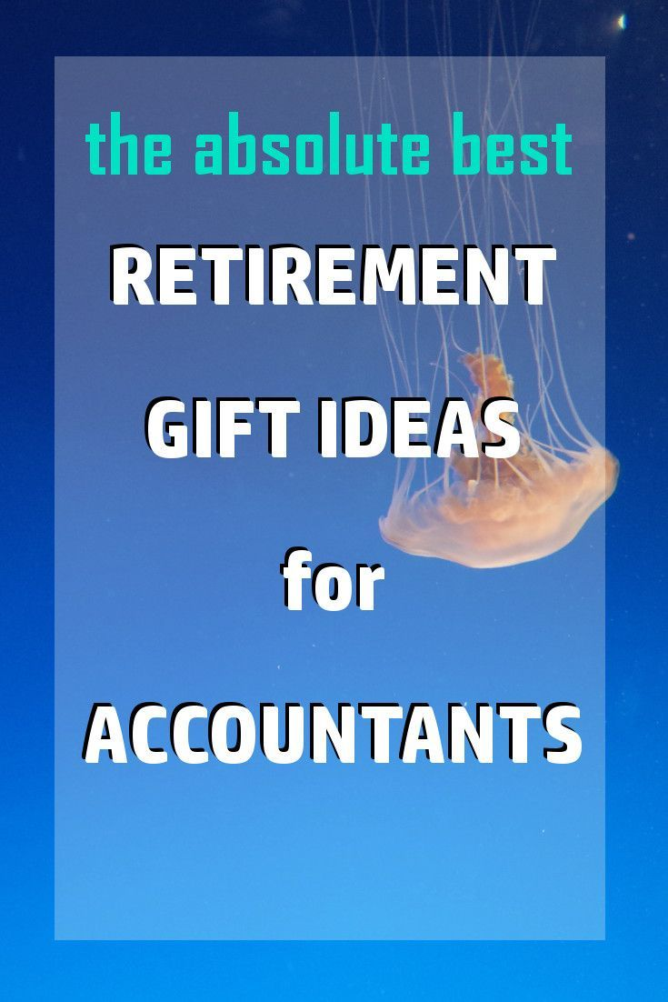Retirement Gift Ideas For Accountants Retirement Gifts Best Retirement Gifts Retirement Gifts For Men