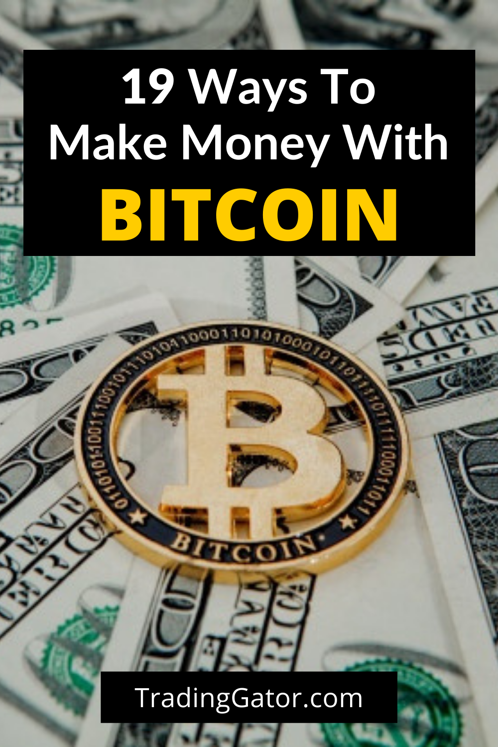 19 Ways to Make Money with Bitcoin 🤑 (Ultimate Guide)