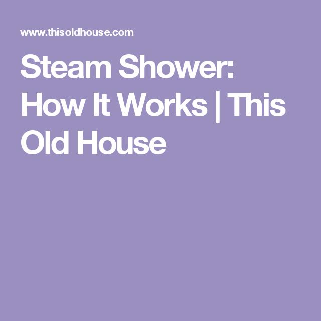 Steam Shower How It Works Steam Showers Shower It Works
