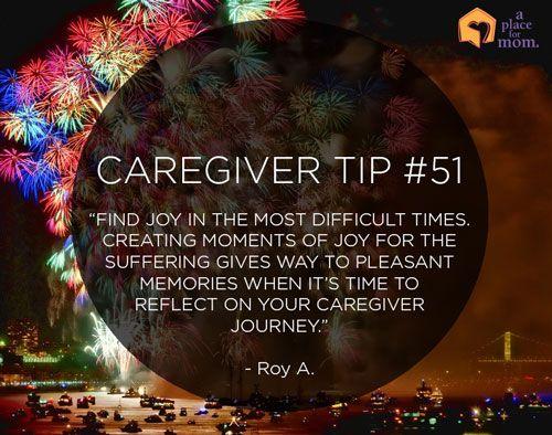 Caregiver Tip 51 Find Joy And Reflection Caregiver Quotes Caregiver Caregiver Resources