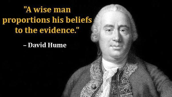 A wise man proportions his belief to the evidence. | David ...