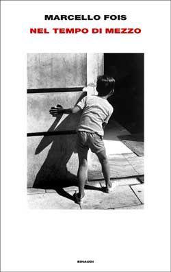 Marcello Fois, Nel tempo di mezzo, Supercoralli - DISPONIBILE ANCHE IN EBOOK