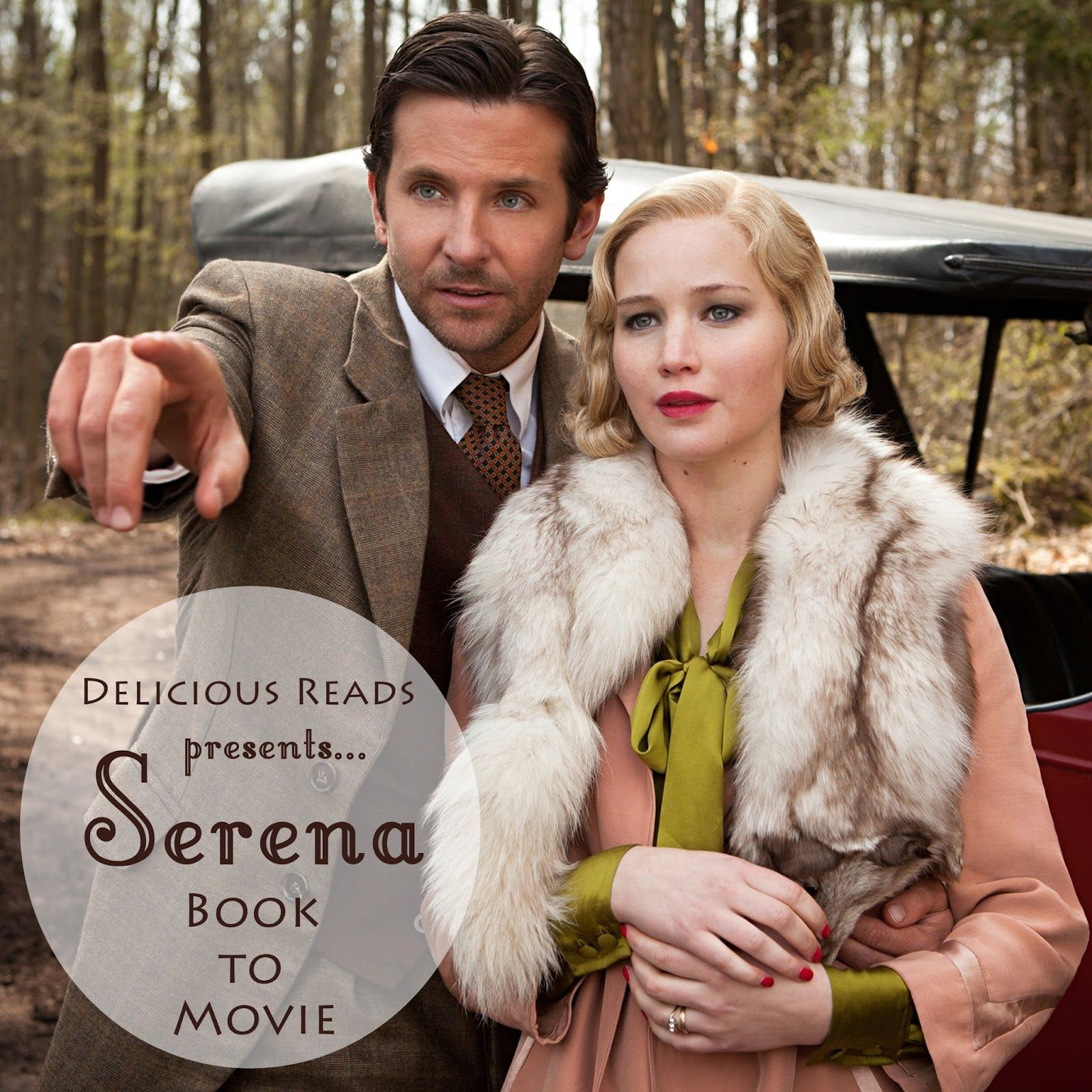 Serena {Book to Movie} with Bradley Cooper and Jennifer
