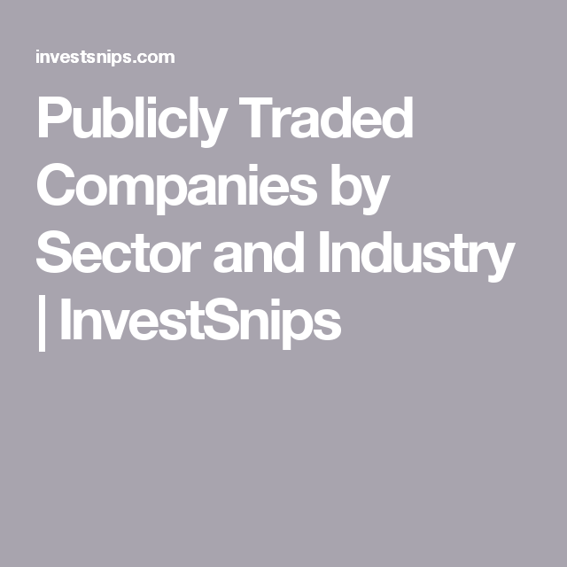 Publicly Traded Companies By Sector And Industry Investsnips