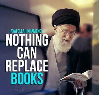 Nothing Can Replace Books Ayatollah Khamenei Supreme Leader Of