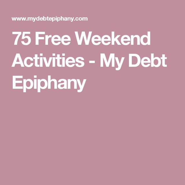 75 Free Weekend Activities - My Debt Epiphany