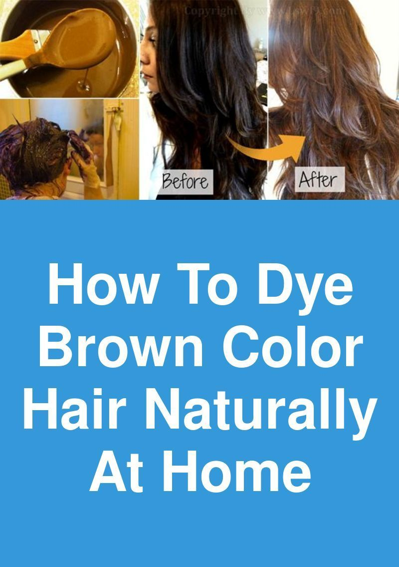 How To Dye Brown Color Hair Naturally At Home Hair Color Can Change Your Look Completely But If You Go Natural Hair Styles At Home Hair Color Dyed Natural Hair