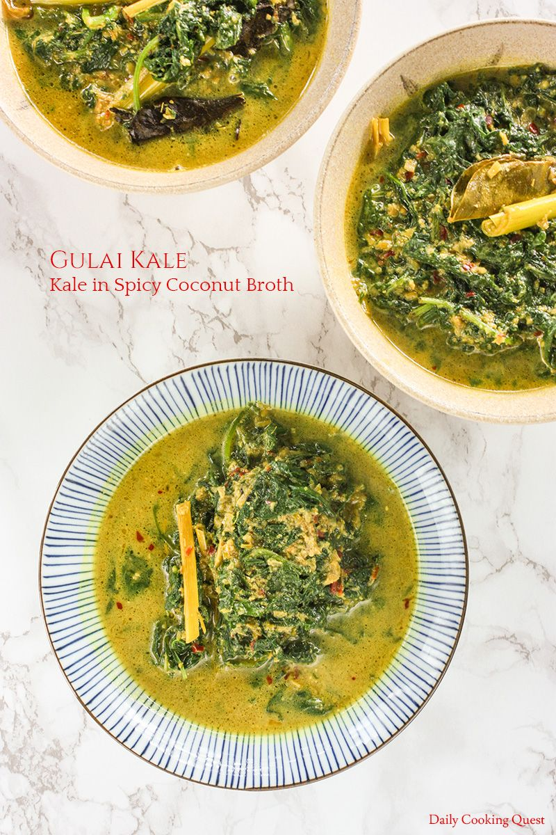 Gulai Kale Kale In Spicy Coconut Broth Recipe Broth Recipes Cuisine Recipes Veggie Recipes
