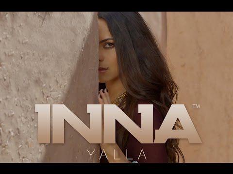 Inna Yalla Official Video Music Videos Romantic Music Video
