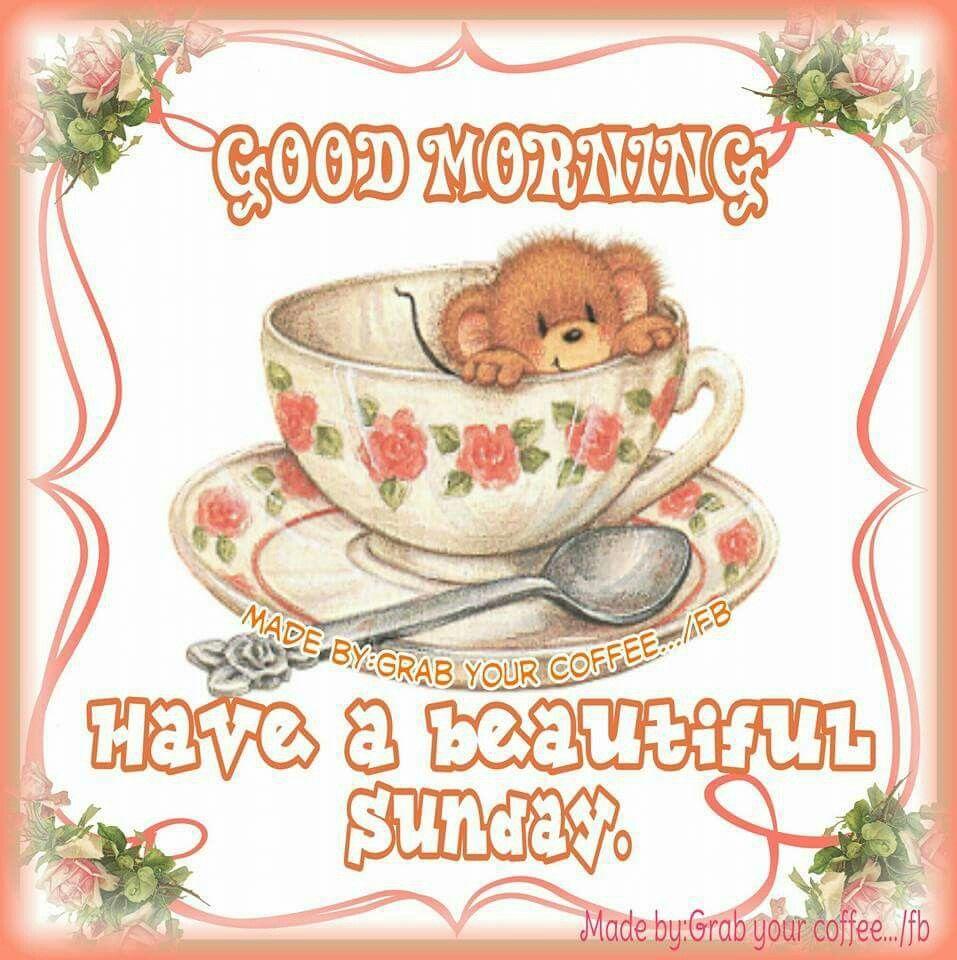 Good Morning Have A Beautiful Sunday