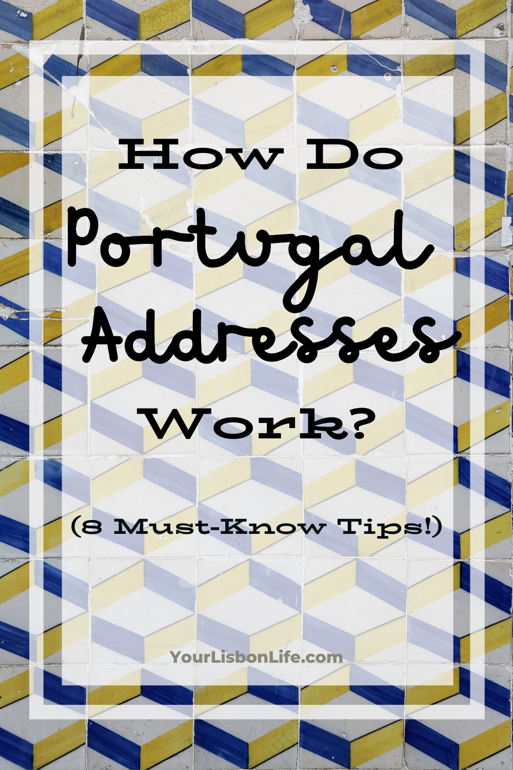 How Portugal Addresses Work: 8 essential tips to k