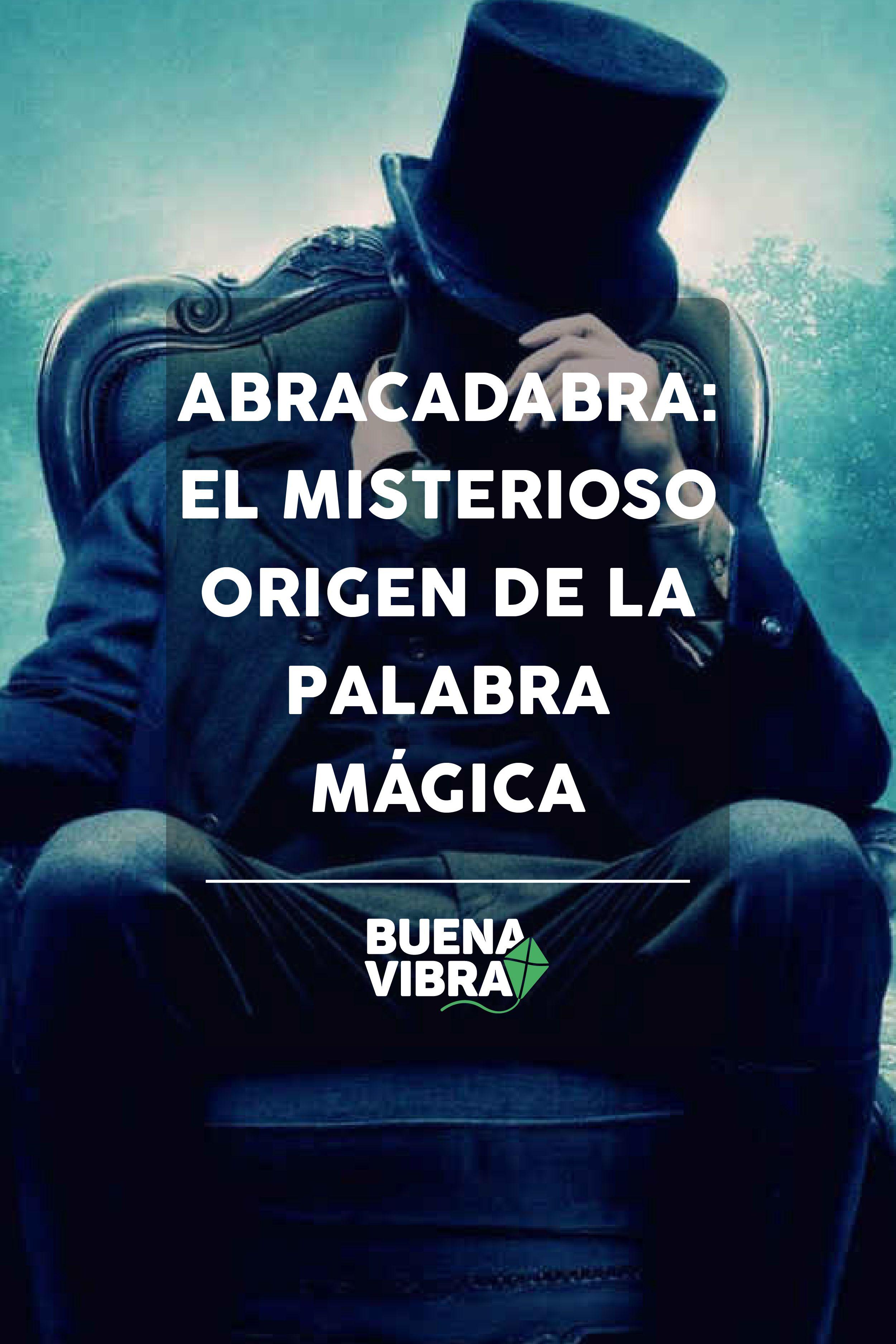 Abracadabra El Misterioso Origen De La Palabra Mágica